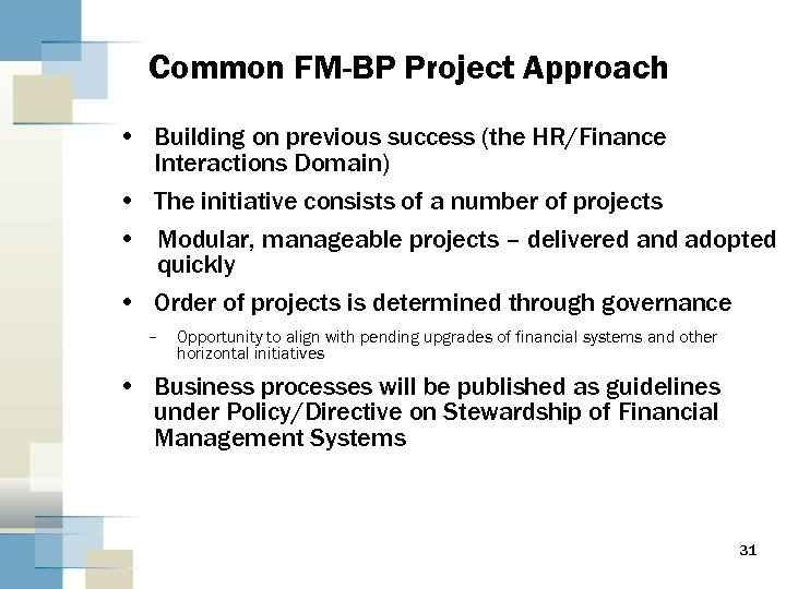 Common FM-BP Project Approach • Building on previous success (the HR/Finance Interactions Domain) •