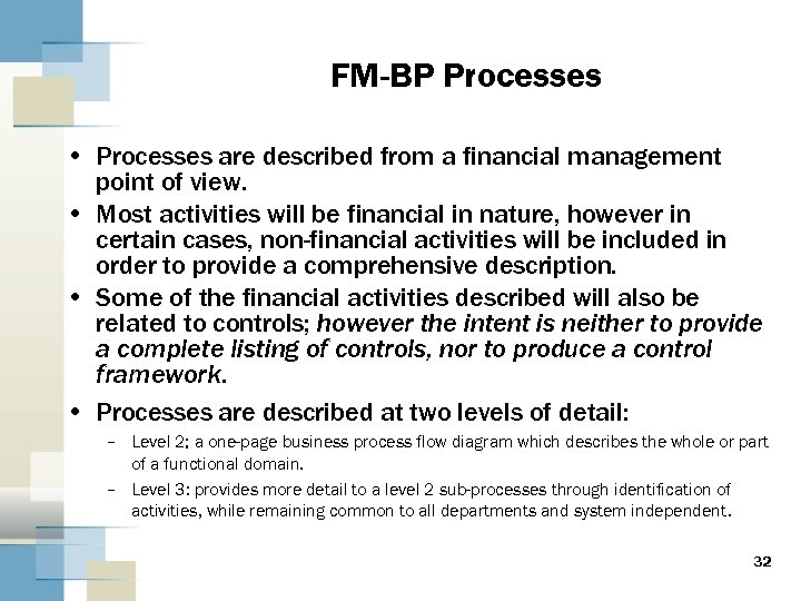 FM-BP Processes • Processes are described from a financial management point of view. •