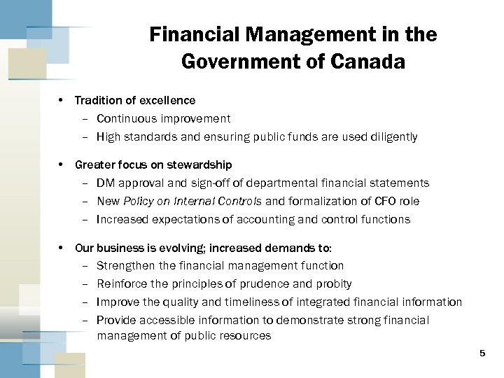 Financial Management in the Government of Canada • Tradition of excellence – Continuous improvement