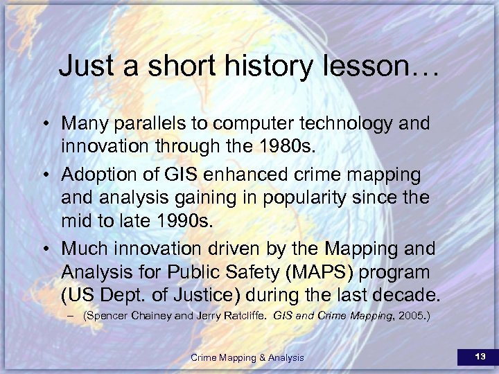 Just a short history lesson… • Many parallels to computer technology and innovation through