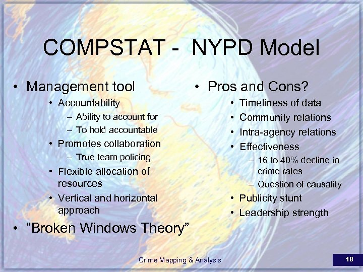 COMPSTAT - NYPD Model • Management tool • Pros and Cons? • Accountability –