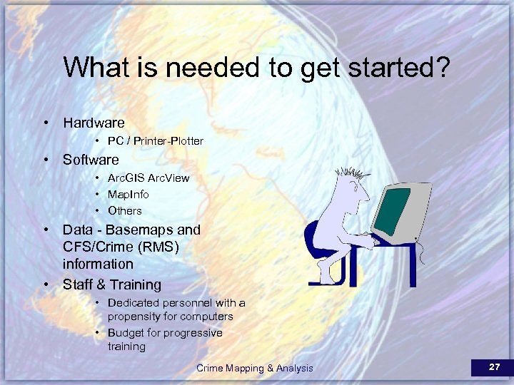 What is needed to get started? • Hardware • PC / Printer-Plotter • Software