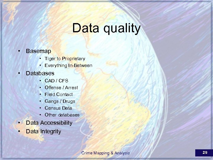 Data quality • Basemap • Tiger to Proprietary • Everything In-Between • Databases •