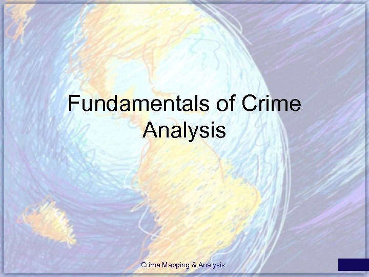 Fundamentals of Crime Analysis Crime Mapping & Analysis