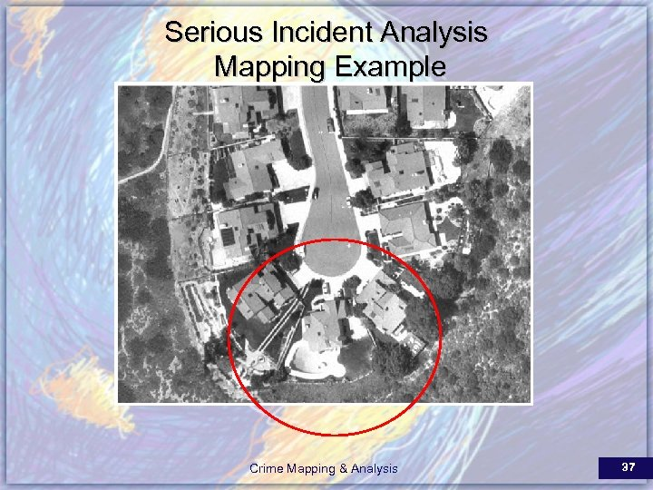 Serious Incident Analysis Mapping Example Crime Mapping & Analysis 37