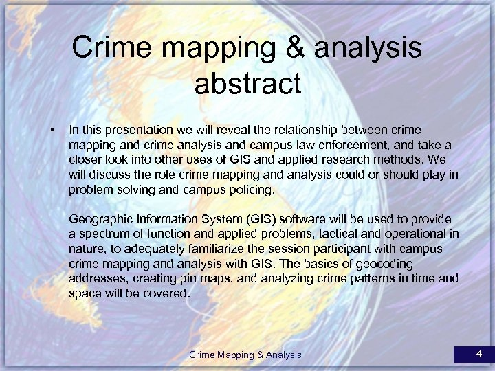 Crime mapping & analysis abstract • In this presentation we will reveal the relationship