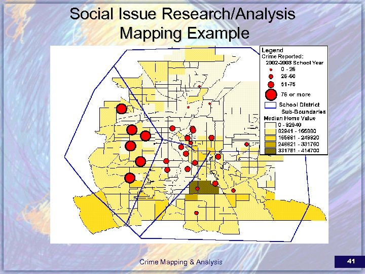 Social Issue Research/Analysis Mapping Example Crime Mapping & Analysis 41