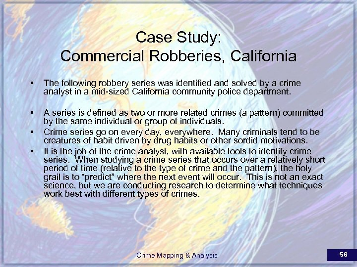 Case Study: Commercial Robberies, California • The following robbery series was identified and solved