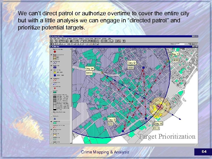 We can't direct patrol or authorize overtime to cover the entire city but with