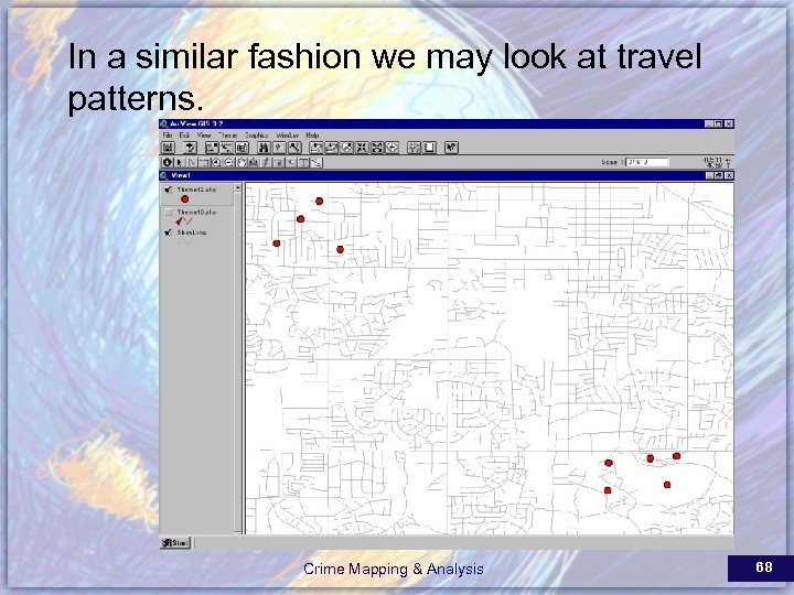 In a similar fashion we may look at travel patterns. Crime Mapping & Analysis