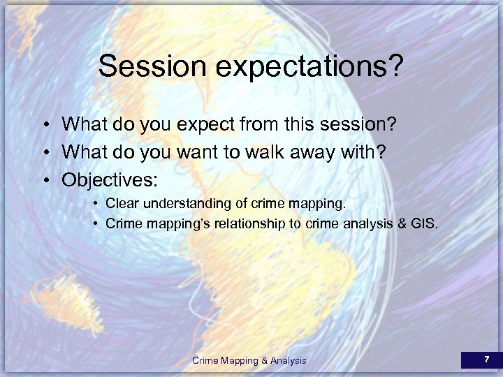 Session expectations? • What do you expect from this session? • What do you