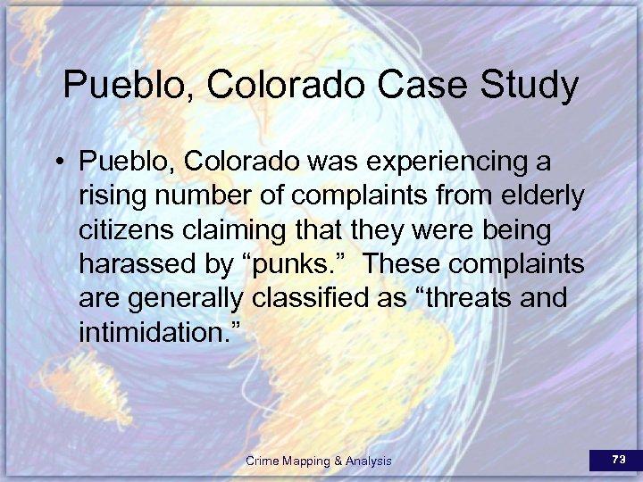 Pueblo, Colorado Case Study • Pueblo, Colorado was experiencing a rising number of complaints