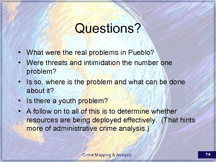 Questions? • What were the real problems in Pueblo? • Were threats and intimidation