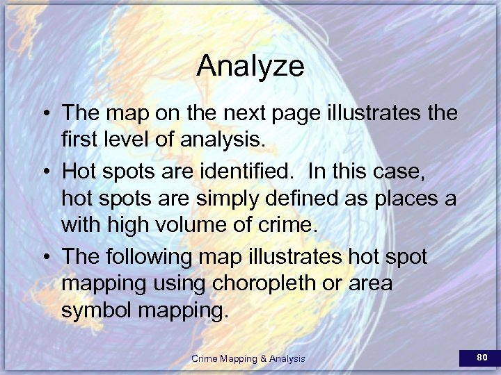 Analyze • The map on the next page illustrates the first level of analysis.