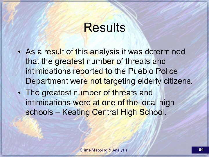 Results • As a result of this analysis it was determined that the greatest