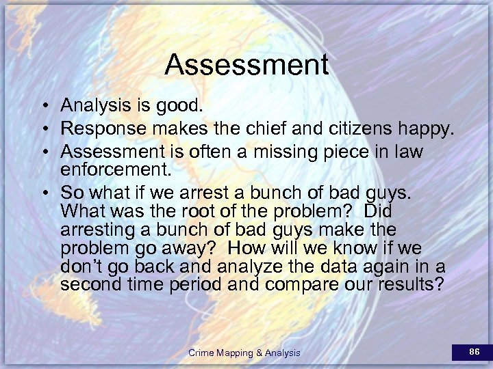 Assessment • Analysis is good. • Response makes the chief and citizens happy. •