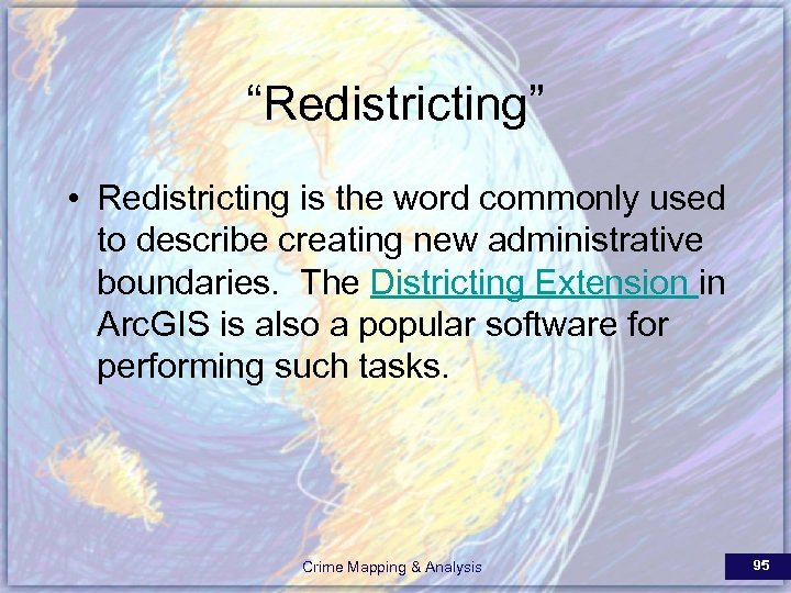 """""""Redistricting"""" • Redistricting is the word commonly used to describe creating new administrative boundaries."""