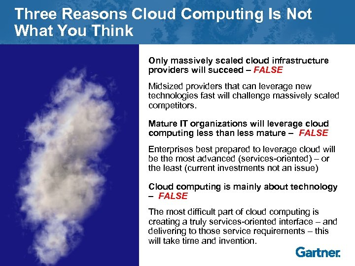 Three Reasons Cloud Computing Is Not What You Think Only massively scaled cloud infrastructure