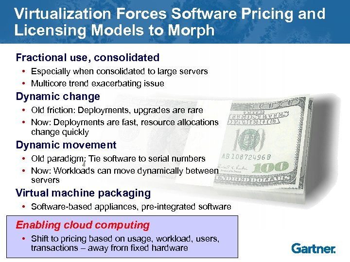 Virtualization Forces Software Pricing and Licensing Models to Morph Fractional use, consolidated • Especially