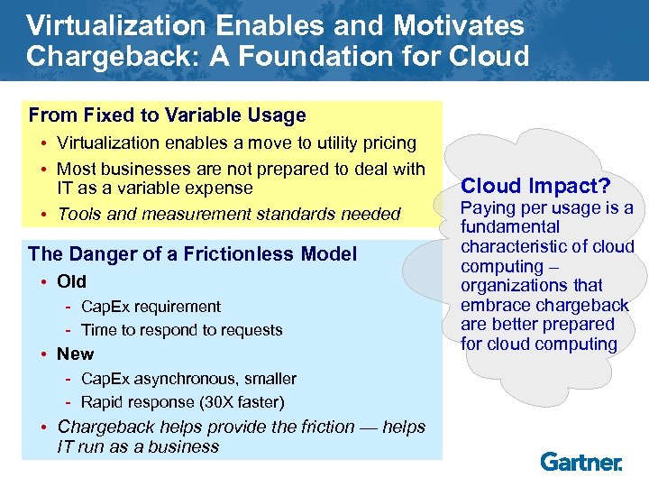 Virtualization Enables and Motivates Chargeback: A Foundation for Cloud From Fixed to Variable Usage