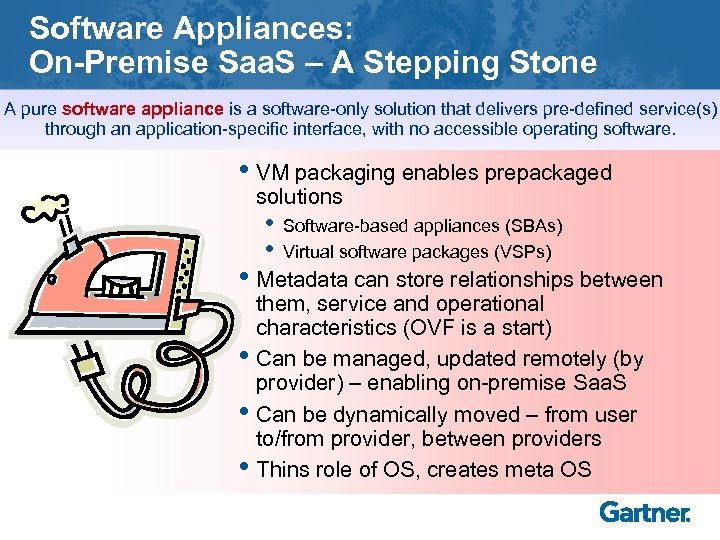Software Appliances: On-Premise Saa. S – A Stepping Stone A pure software appliance is
