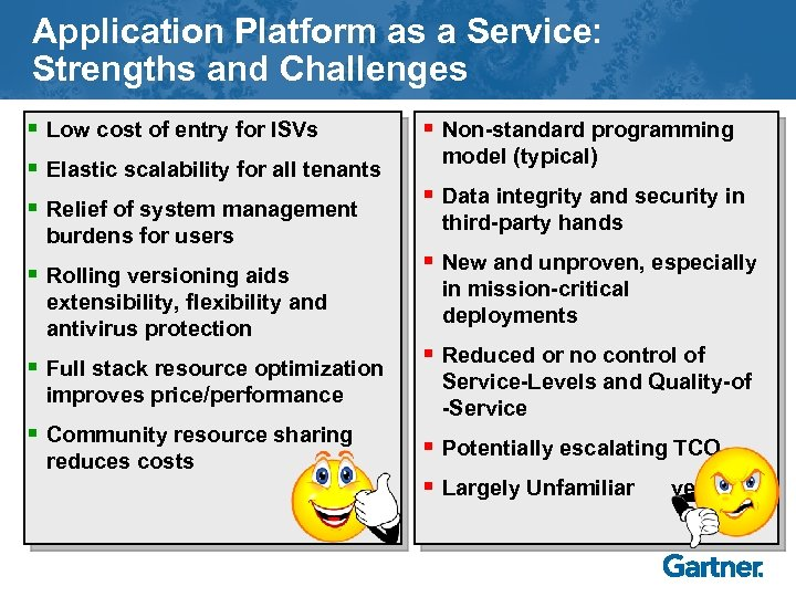 Application Platform as a Service: Strengths and Challenges § Low cost of entry for