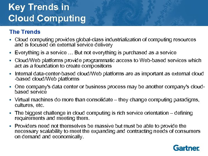 Key Trends in Cloud Computing The Trends • Cloud computing provides global-class industrialization of