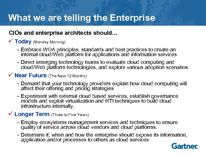 What we are telling the Enterprise CIOs and enterprise architects should… ü Today (Monday