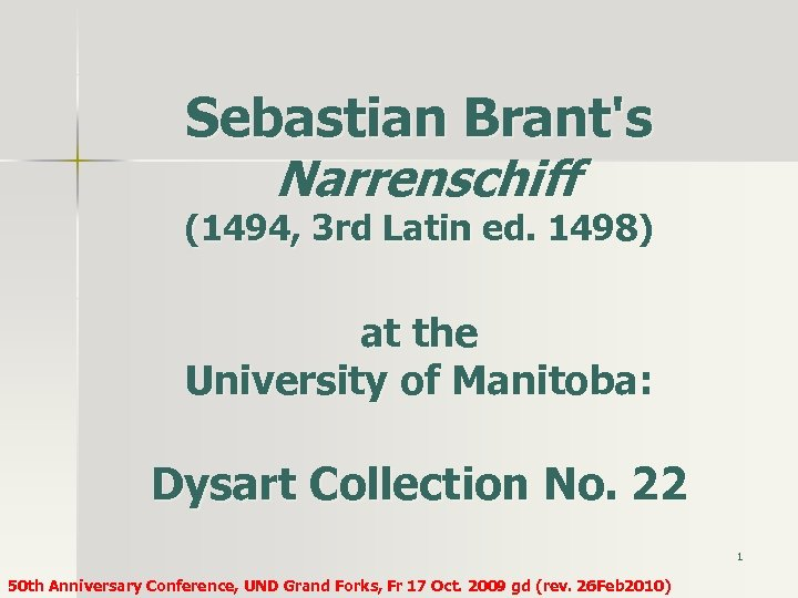 Sebastian Brant's Narrenschiff (1494, 3 rd Latin ed. 1498) at the University of Manitoba: