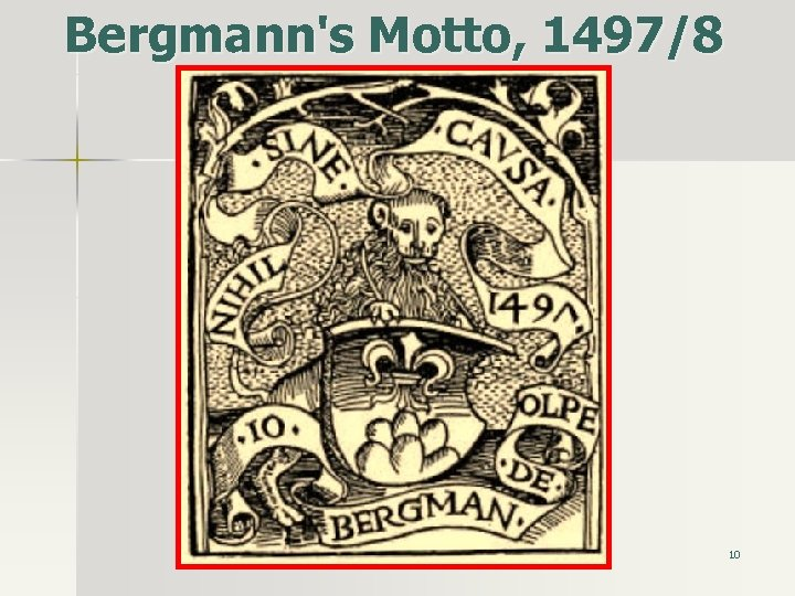 Bergmann's Motto, 1497/8 10