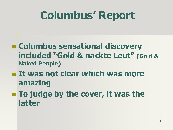 """Columbus' Report n Columbus sensational discovery included """"Gold & nackte Leut"""" (Gold & Naked"""