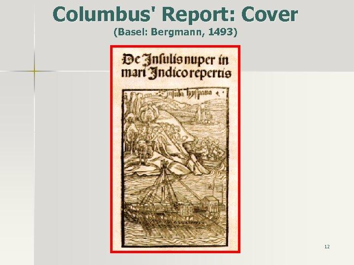 Columbus' Report: Cover (Basel: Bergmann, 1493) 12
