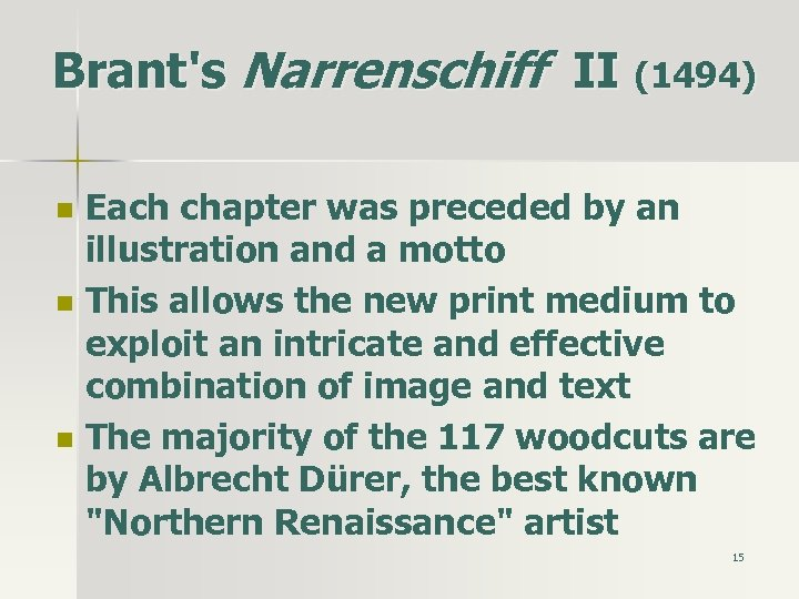 Brant's Narrenschiff II (1494) n n n Each chapter was preceded by an illustration