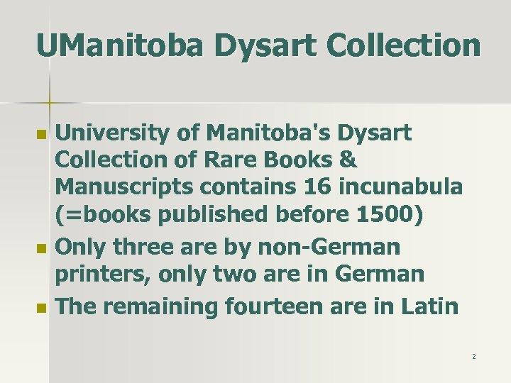 UManitoba Dysart Collection n University of Manitoba's Dysart Collection of Rare Books & Manuscripts