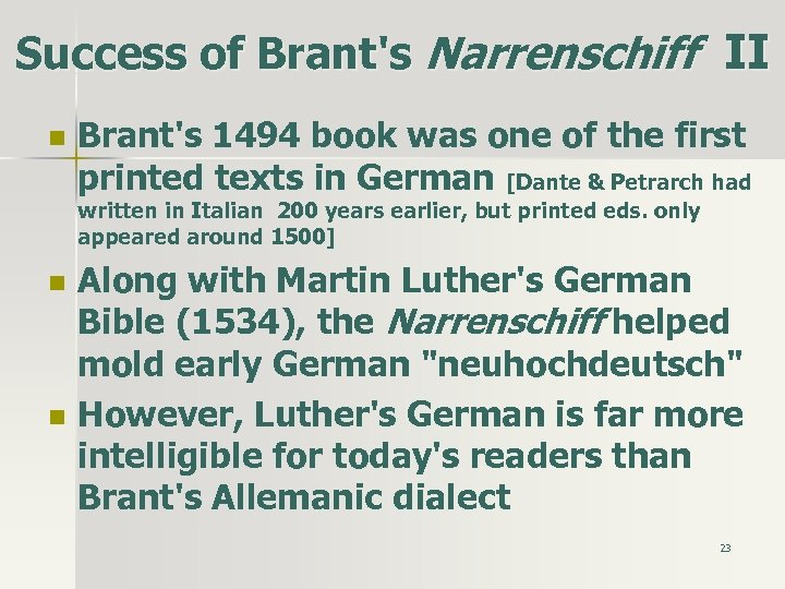 Success of Brant's Narrenschiff II n Brant's 1494 book was one of the first