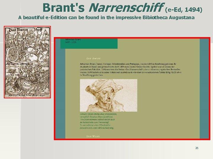 Brant's Narrenschiff (e-Ed, 1494) A beautiful e-Edition can be found in the impressive Bibiotheca