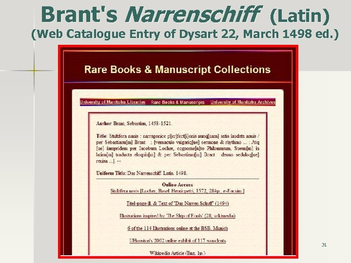 Brant's Narrenschiff (Latin) (Web Catalogue Entry of Dysart 22, March 1498 ed. ) 31