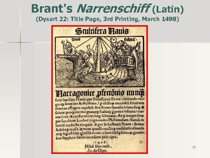 Brant's Narrenschiff (Latin) (Dysart 22: Title Page, 3 rd Printing, March 1498) 32