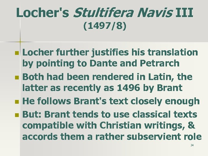 Locher's Stultifera Navis III (1497/8) n n Locher further justifies his translation by pointing