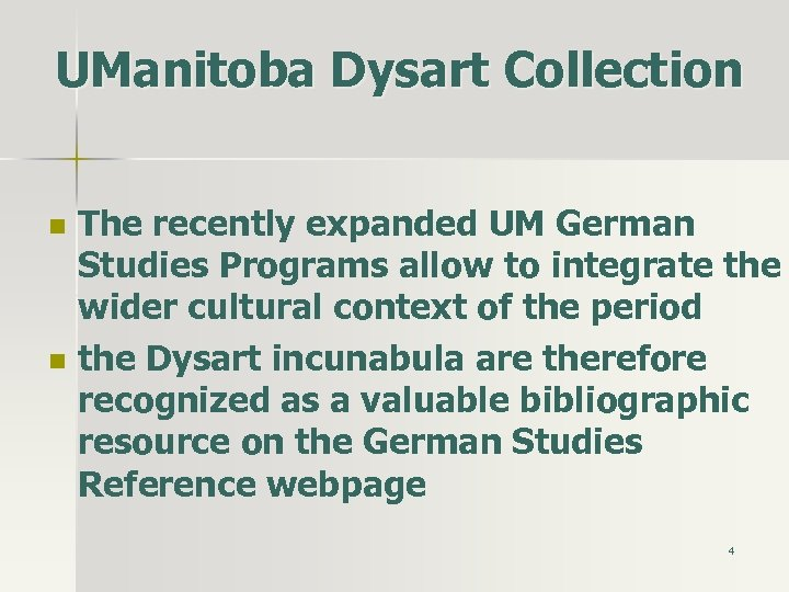 UManitoba Dysart Collection n n The recently expanded UM German Studies Programs allow to