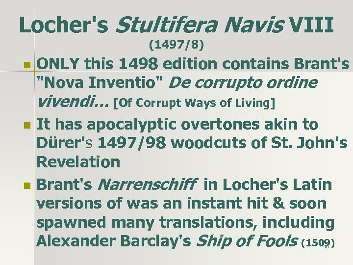 Locher's Stultifera Navis VIII (1497/8) n ONLY this 1498 edition contains Brant's