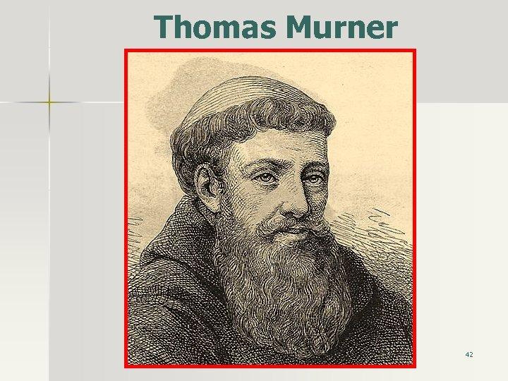 Thomas Murner 42