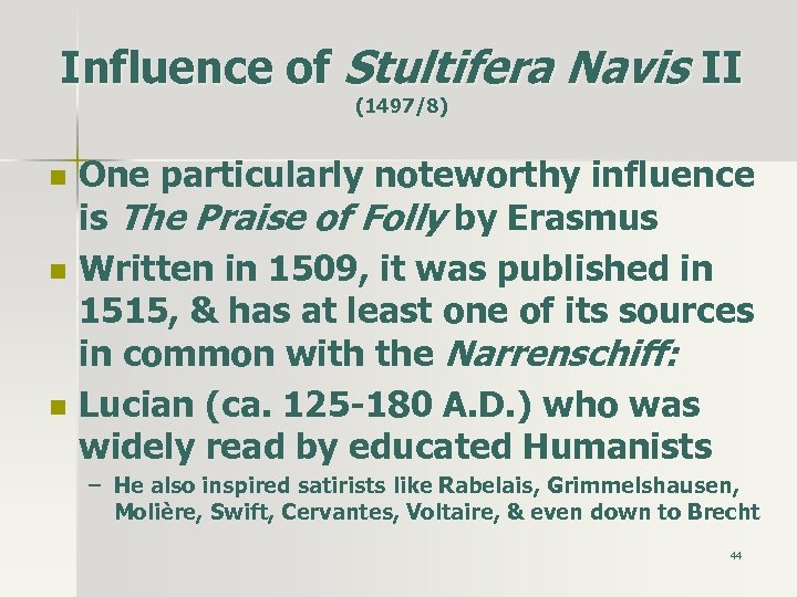 Influence of Stultifera Navis II (1497/8) n n n One particularly noteworthy influence is