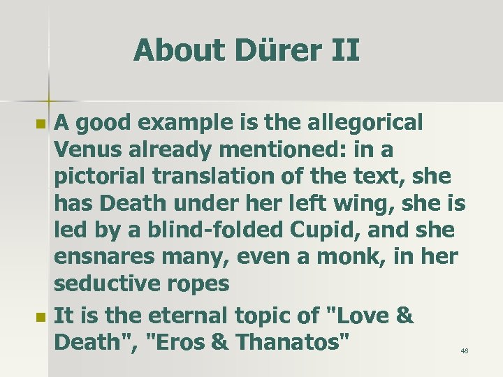 About Dürer II n n A good example is the allegorical Venus already mentioned: