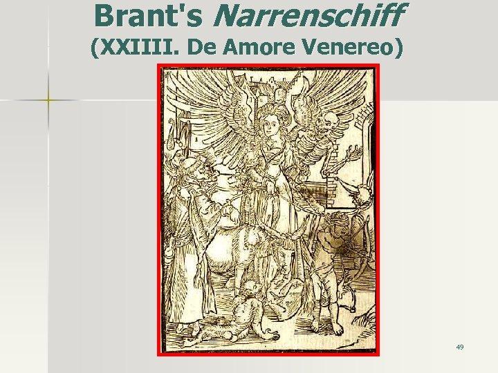 Brant's Narrenschiff (XXIIII. De Amore Venereo) 49