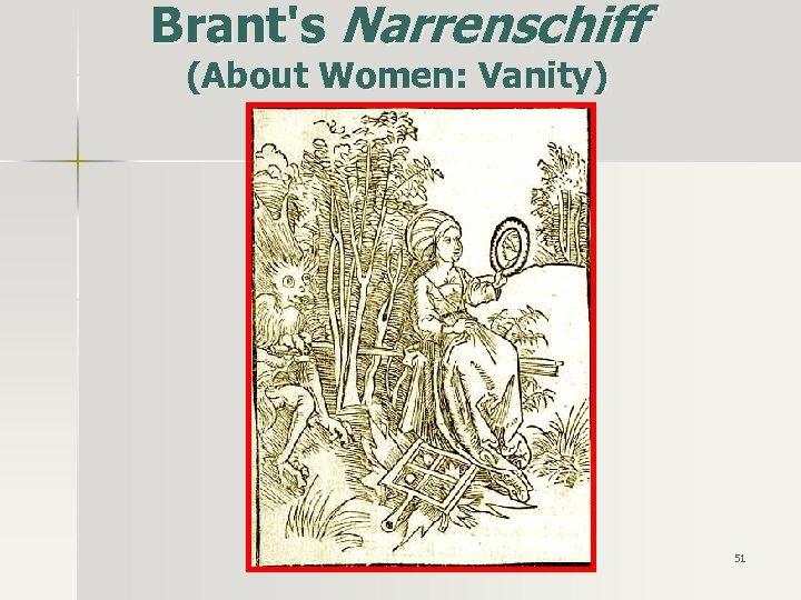 Brant's Narrenschiff (About Women: Vanity) 51