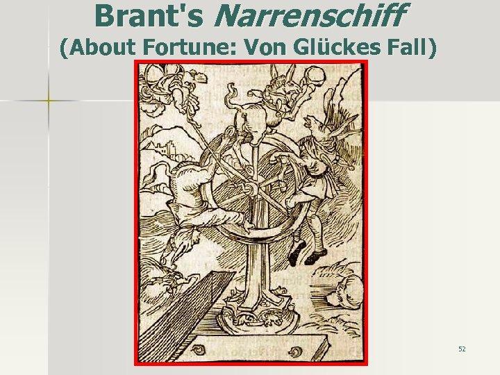Brant's Narrenschiff (About Fortune: Von Glückes Fall) 52