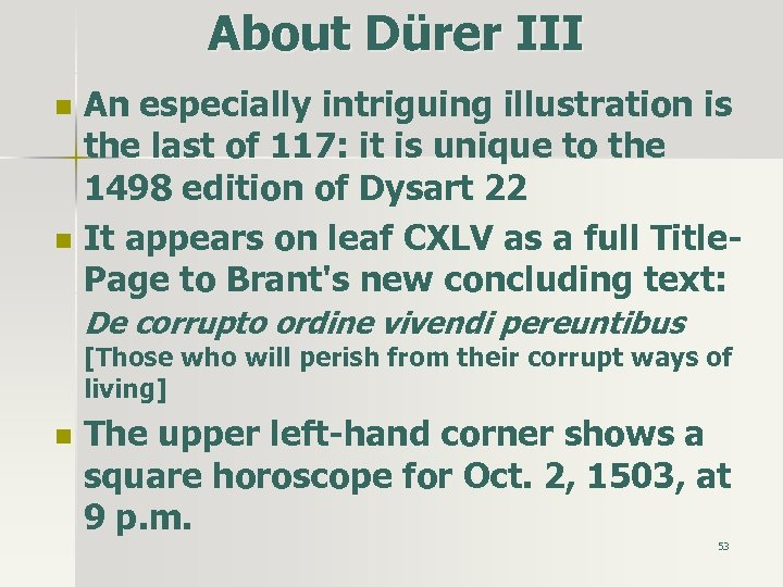 About Dürer III n n An especially intriguing illustration is the last of 117:
