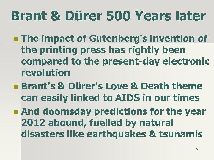 Brant & Dürer 500 Years later n n n The impact of Gutenberg's invention