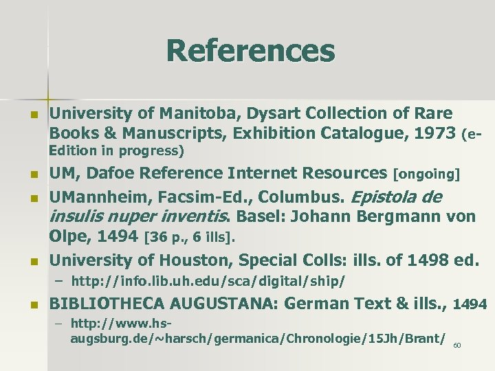 References n University of Manitoba, Dysart Collection of Rare Books & Manuscripts, Exhibition Catalogue,